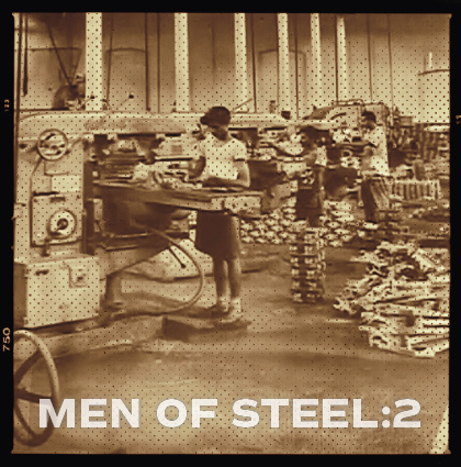 Men Of Steel: Memories Of Mackies (Part 2)