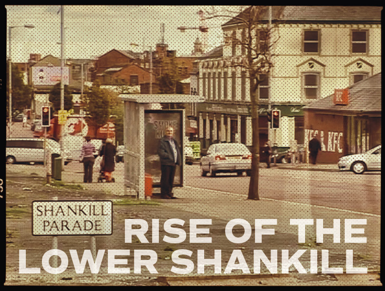 The Rise of the Lower Shankill